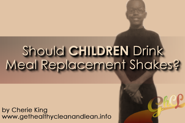 Should Children Drink Meal Replacement Shakes?